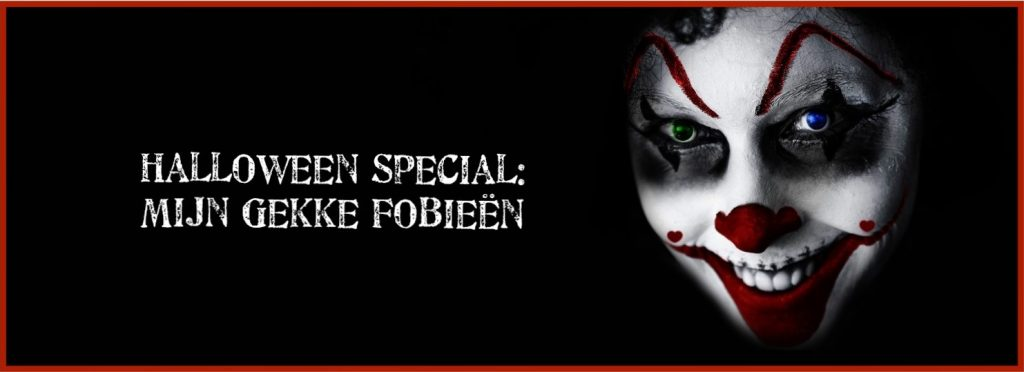 Halloween – Mijn Gekke Fobieën